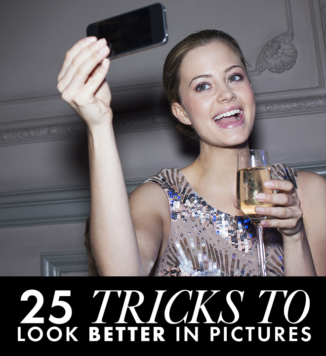 How to Be Photogenic: 25 Tricks That Make You Instantly More Gorgeous in Pictures