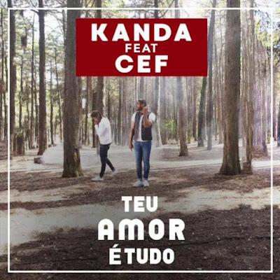 Kanda feat. Cef - Teu Amor É Tudo (Kizomba) 2019