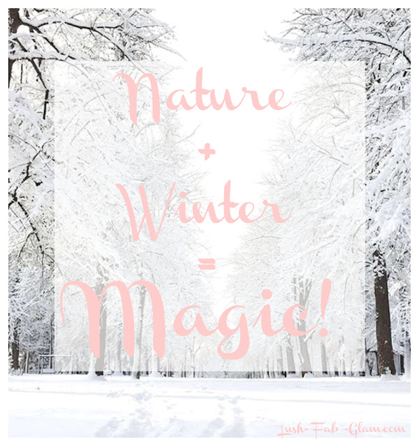 http://www.lush-fab-glam.com/2018/01/magical-winter-scenery.html