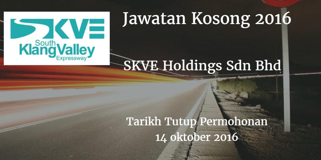Jawatan Kosong SKVE Holdings Sdn Bhd 14 Oktober 2016
