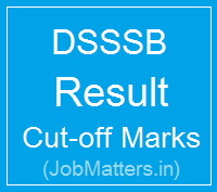 image : DSSSB Result 2017 Cut-off Marks @ JobMatters.in