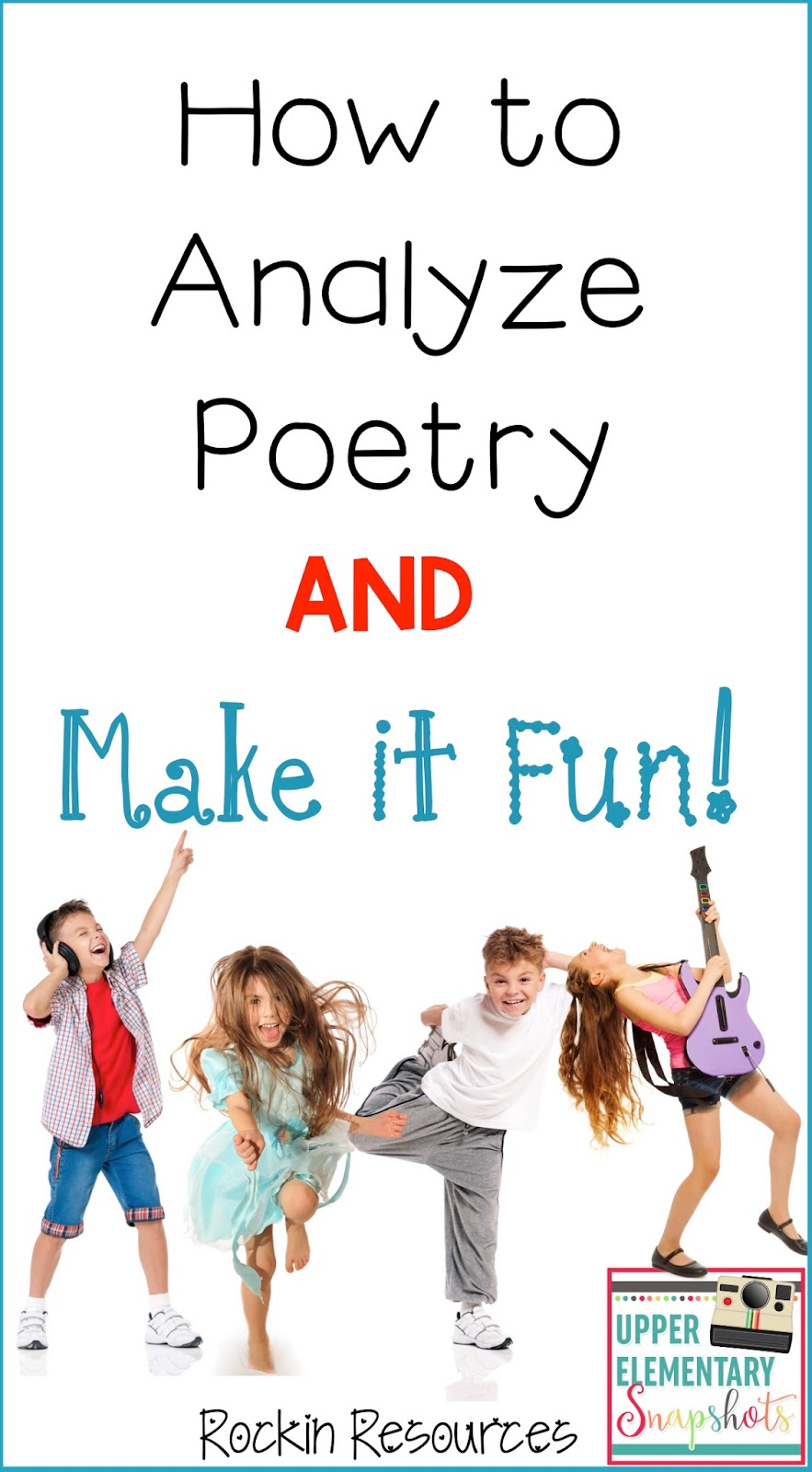 Upper Elementary Snapshots HOW TO ANALYZE POETRY and MAKE IT FUN – Analyzing Poetry Worksheet