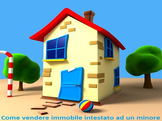 Come Vendere Immobile Intestato Ad Un Minore
