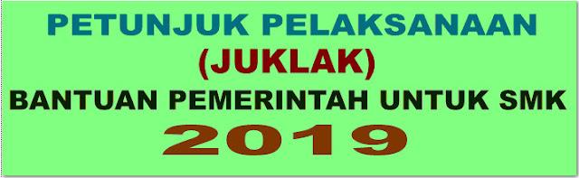 JUKLAK/JUKNIS BANTUAN PEMERINTAH SMK/MAK TAHUN 2019