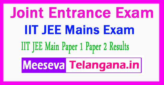 Joint Entrance Examination Paper 1 Paper 2 IIT JEE Main Results 2018