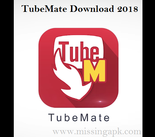 TubeMate YouTube Downloader Latest Version 2018-www.missingapk.com