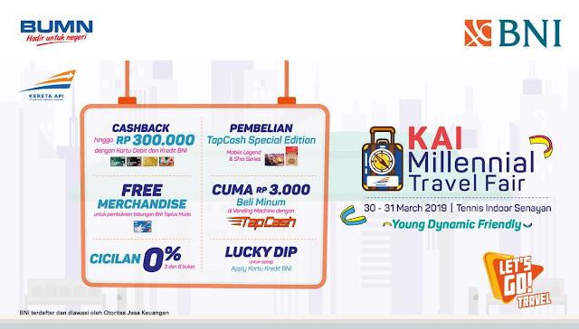 #BankBNI - #Promo Event KAI Millennials Travel Fair 2019 & Cashback 300K (s.d 31 Maret 2019)