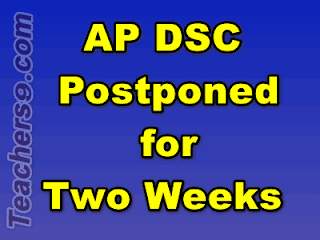 AP DSC Postponed for Two Weeks - AP DSC 2018 News