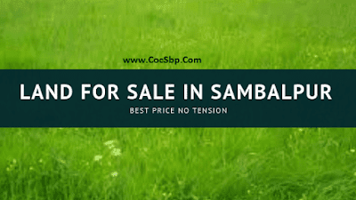 Land For Sale in Sambalpur- Residental Plot-Agricultural Plot- For Apartment-For Ready made house Contact Now