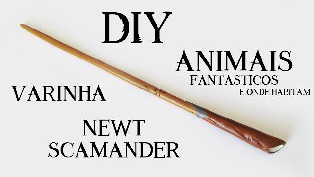 DIY: Varinha Newt Scamander - Animais Fantásticos e Onde Habitam