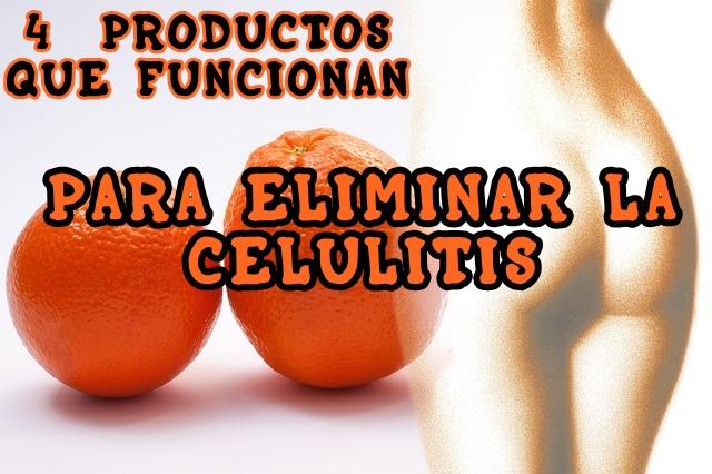 PRODUCTOS PARA ELIMINAR LA CELULITIS
