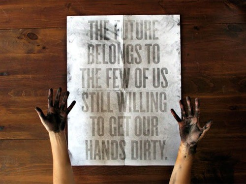 Get your hands dirty!