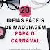 Carnaval 2019: veja agora 20 ideias de maquiagens fáceis para arrasar nas festas