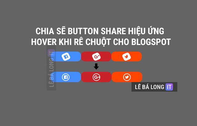 Chia sẽ button share hiệu ứng hover khi rê chuột đẹp cho blogspot