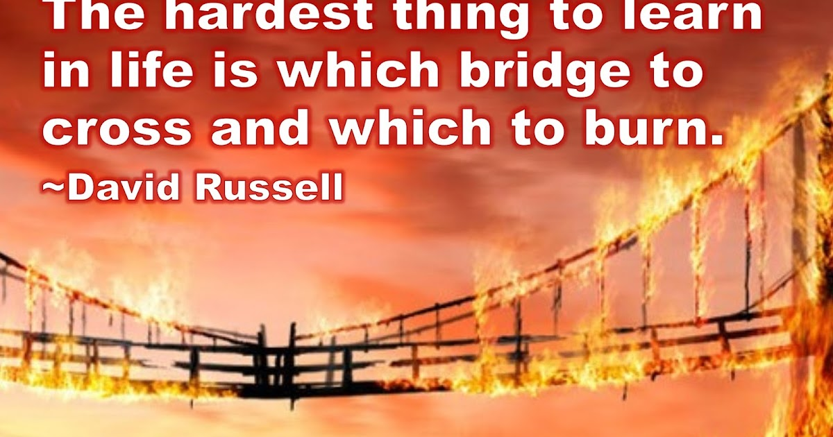 Jajackson The Hardest Thing To Learn In Life Is Which Bridge To