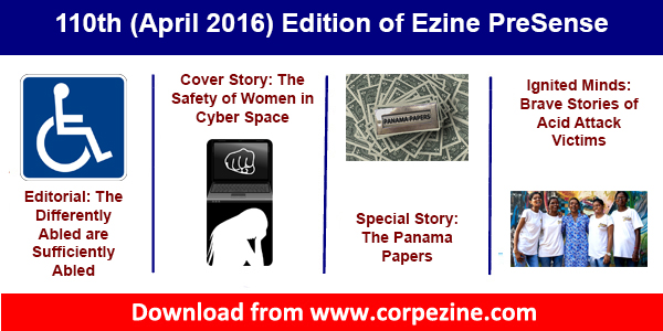 110th (April 2016) edition of ezine PreSense: Editorial on the challenges faced by disabled persons + Cyber harassment of ladies + Panama Papers + Brave story of acid attack victims + many more