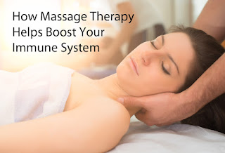 How Massage Therapy Helps Boost Your Immune System