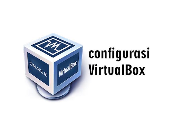 configurasi virtualbox