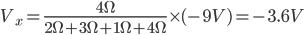 Description: V_x = \ frac {4 \ Omega} {2 \ Omega + 3 \ Omega + 1 \ Omega + 4 \ Omega} \ times (-9 V) = - 3,6 V
