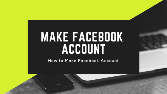 Make New Facebook Account<br/>