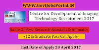 Centre For Development of Imaging Technology Recruitment 2017– Animator, Research Assistant