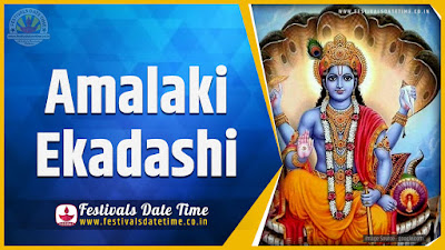 2020 Amalaki Ekadashi Date and Time, 2020 Amalaki Ekadashi Festival Schedule and Calendar