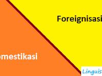 Perbedaan Ideologi Penerjemahan (Domestikasi dan Foreignisasi)