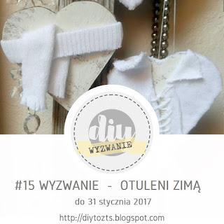 http://diytozts.blogspot.com/2017/01/15-wyzwanie-otuleni-zima.html