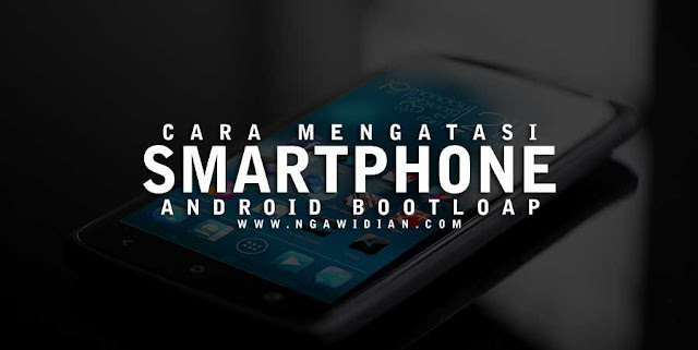 5 Cara Mengatasi Smartphone/ HP Android Mati Total