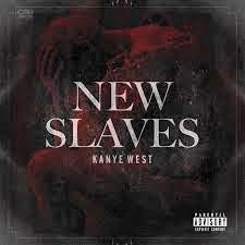 Kanye West New Slaves Lyrics