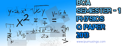 GGSIPU BCA Semester 1 - Physics - End Term Paper (2013-14)