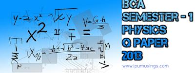 GGSIPU BCA Semester 1 - Physics - End Term Paper (2013-14)