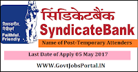 Syndicate Bank Recruitment 2017– 113 Temporary Attenders