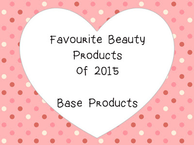 Favourite Beauty Products Of 2015 - Base Products