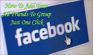 Add All Your Friends In Facebook Group