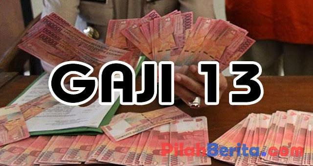 INI DIA JADWAL PENCAIRAN DAN BESARAN GAJI KE-13 DAN 14 PNS, TNI DAN POLRI TAHUN 2017