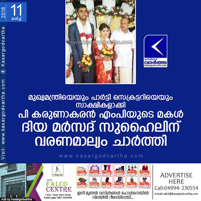 Kanhangad, Kasaragod, Kerala, news, Marriage, P.Karunakaran-MP, Dhiya Karunakaran and Marsad got married.