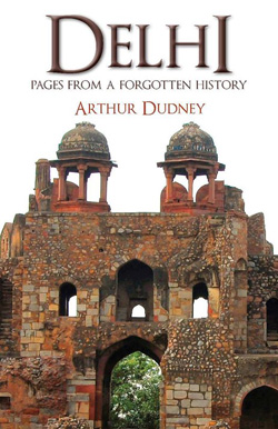Delhi Pages from a Forgotten History cover