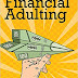 Financial Adulting – Read all about the stuff you SHOULD be doing, and if not, HOW to fix it