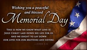 Happy Memorial Day 2016: this is now we know  what love; Jesus Christ laid down life US,