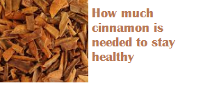 How much cinnamon is needed to stay healthy