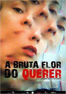 """Poster do filme """"A Bruta Flor do Querer"""""""