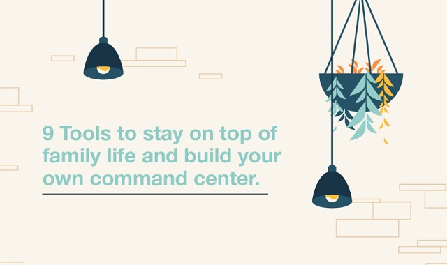 9 Tools to Stay on Top of Family Life and Build your Own Command Center
