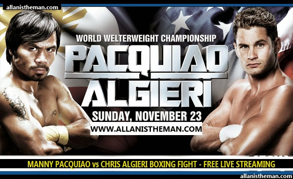 PACQUIAO vs ALGIERI Boxing Fight FREE LIVE STREAMING