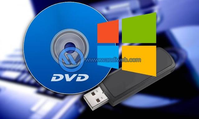 Cara Membuat Bootable ISO USB/CD/DVD untuk Instal Windows - WandiWeb