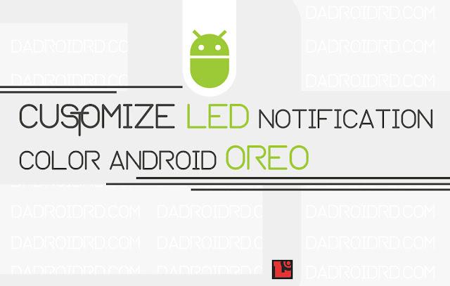 Begini Cara Atur Led Notifikasi Pada Android Oreo Dengan Sangat Mudah 23