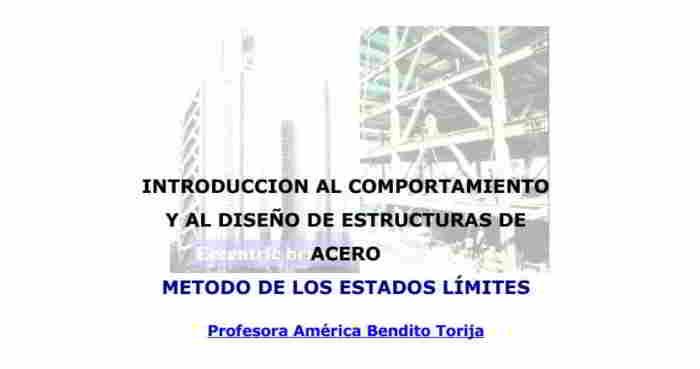 Descargar Introducción al Comportamiento y al Diseño de Estructuras de Acero - América Bendito Torija