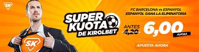 Kirolbet superkuotas copa y liga 22-27 enero