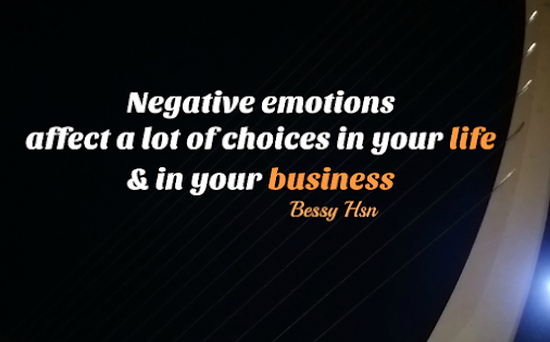 #negative #emotions #life #business #choice #quote