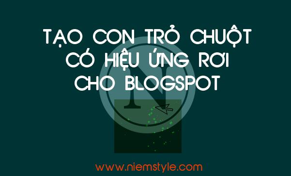 Tạo con trỏ chuột có hiệu ứng rơi cho Blogspot